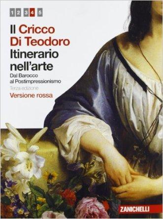Il Cricco di Teodoro. Itinerario nell'arte. Ediz. rossa. Per le Scuole superiori. Con espansione online