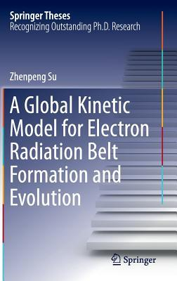 A Global Kinetic Model for Electron Radiation Belt Formation and Evolution