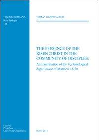 The presence of the risen Christ in the community of disciples