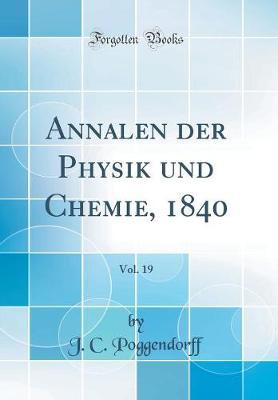 Annalen der Physik und Chemie, 1840, Vol. 19 (Classic Reprint)