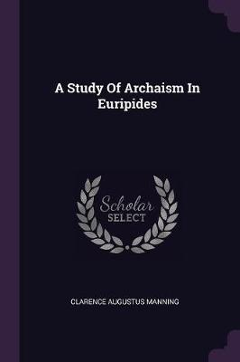 A Study of Archaism in Euripides