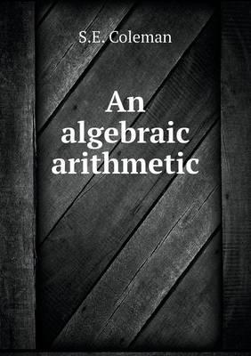 An Algebraic Arithmetic