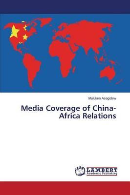 Media Coverage of China-Africa Relations