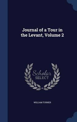Journal of a Tour in the Levant, Volume 2
