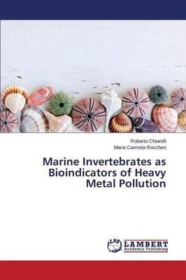 Marine Invertebrates as Bioindicators of Heavy Metal Pollution