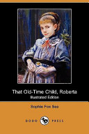 That Old-Time Child,...