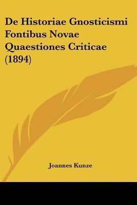 de Historiae Gnosticismi Fontibus Novae Quaestiones Criticae (1894)