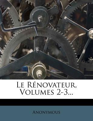 Le Renovateur, Volumes 2-3.