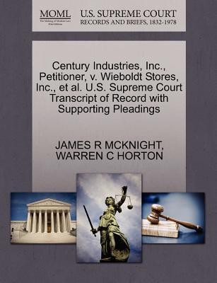 Century Industries, Inc, Petitioner, V. Wieboldt Stores, Inc, et al. U.S. Supreme Court Transcript of Record with Supporting Pleadings