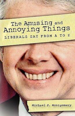 The Amusing and Annoying Things Liberals Say from a to Z