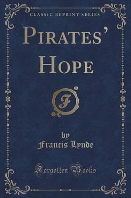 Pirates' Hope (Classic Reprint)