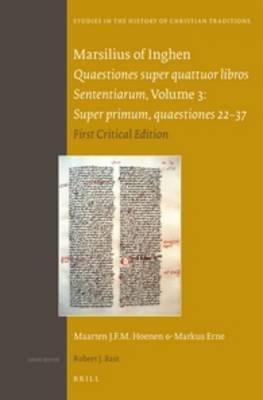 Marsilius of Inghen, Quaestiones Super Quattuor Libros Sententiarum, Super Primum, Quaestiones 22-37