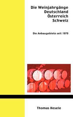 Die Weinjahrgänge Deutschland, Österreich, Schweiz