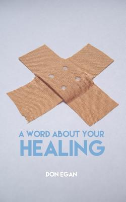 A Word About Your Healing