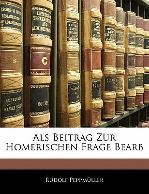 Als Beitrag Zur Homerischen Frage Bearb