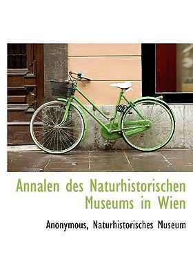 Annalen Des Naturhistorischen Museums in Wien