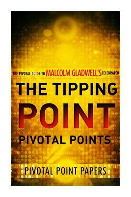 The Tipping Point Pivotal Points