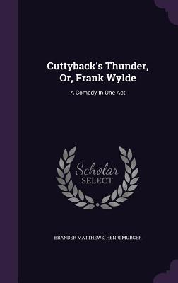 Cuttyback's Thunder, Or, Frank Wylde