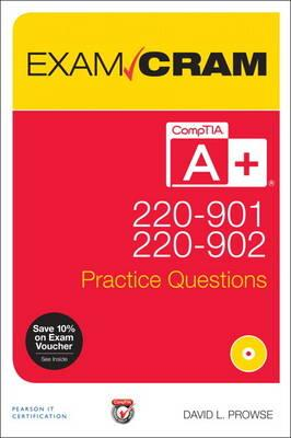 Comptia A+ 220 901 and 220 902 Practice Questions Exam Cram
