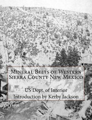 Mineral Belts of Western Sierra County New Mexico