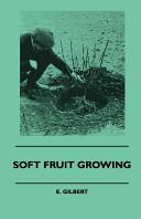 Soft Fruit Growing