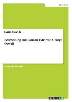Bearbeitung zum Roman 1984 von George Orwell