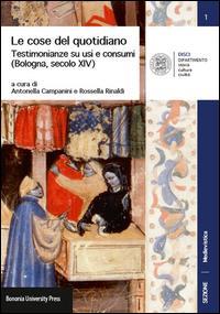 Le cose del quotidiano. Testimonianze su usi e costumi (Bologna, secolo XIV)