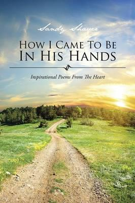How I Came to Be in His Hands