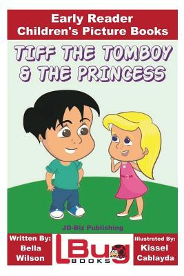 Tiff the Tomboy and the Princess