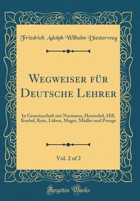 Wegweiser für Deutsche Lehrer, Vol. 2 of 2