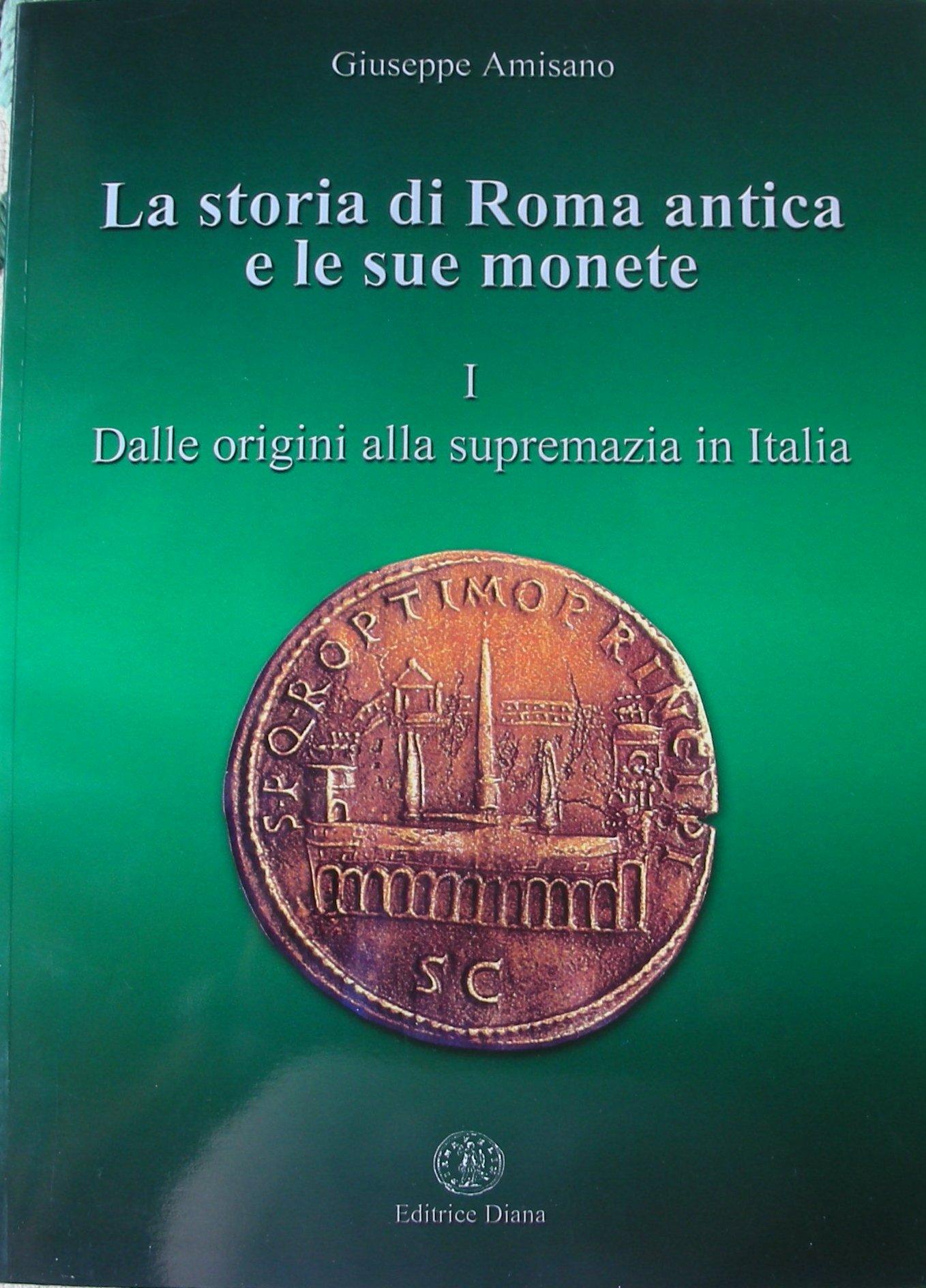 La storia di Roma antica e le sue monete - Vol. 1