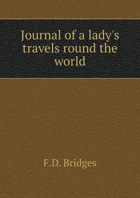 Journal of a Lady's Travels Round the World