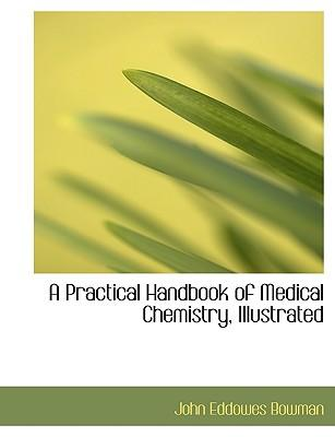 A Practical Handbook of Medical Chemistry, Illustrated