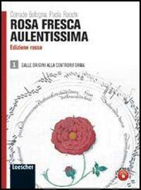 Rosa fresca aulentissima. Con antologia della Divina Commedia. Ediz. rossa. Per le Scuole superiori. Con espansione online