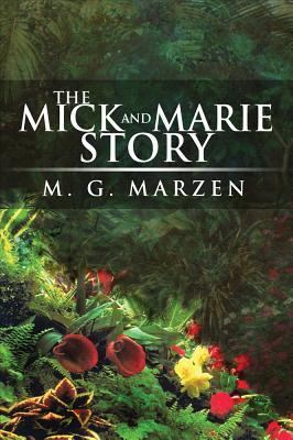 The Mick and Marie Story