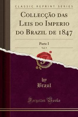 Collecção das Leis do Imperio do Brazil de 1847, Vol. 9