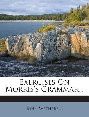 Exercises on Morris's Grammar...