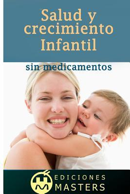 Salud y crecimiento infantil sin medicamentos / Child health and growth without drugs