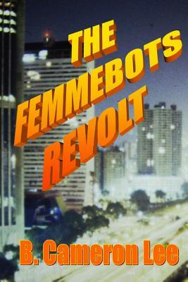 The Femmebots Revolt
