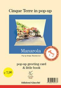 Manarola in pop-up. Pop-up greeting card e little book. Ediz. illustrata
