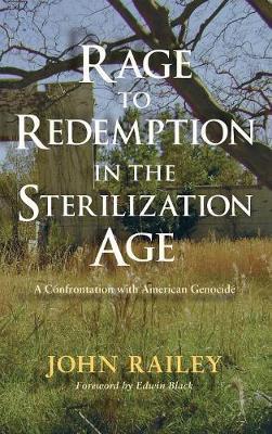 Rage to Redemption in the Sterilization Age