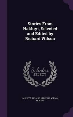 Stories from Hakluyt, Selected and Edited by Richard Wilson