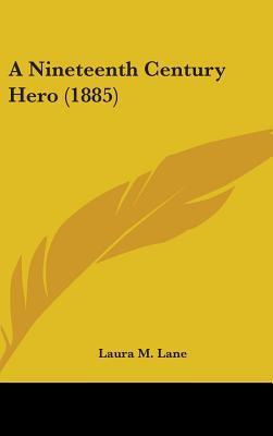 A Nineteenth Century Hero (1885)