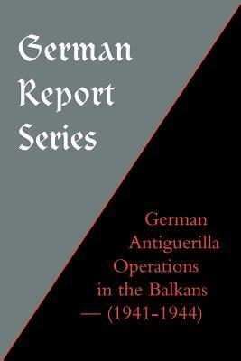 German Antiguerilla Operations in the Balkans (1941-1944)
