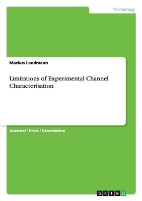 Limitations of Experimental Channel Characterisation