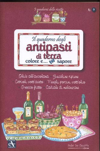 Il quaderno degli antipasti di terra, colore e... sapore
