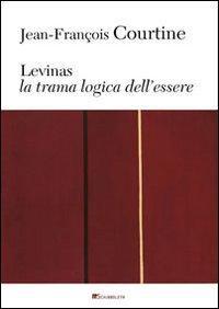Levinas. La trama logica dell'essere