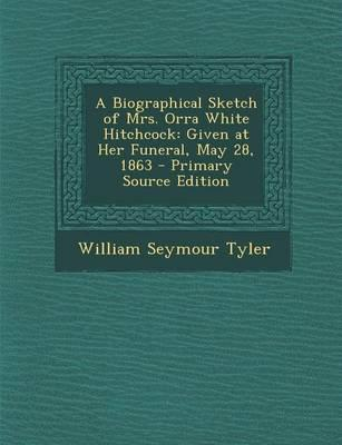 A Biographical Sketch of Mrs. Orra White Hitchcock