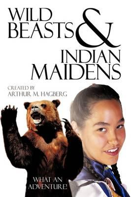 Wild Beasts and Indian Maidens