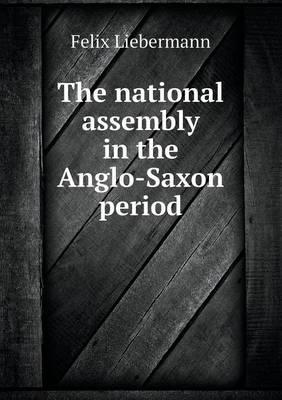 The National Assembly in the Anglo-Saxon Period